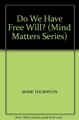 9781853990182: Do We Have Free Will? (Mind matters series)
