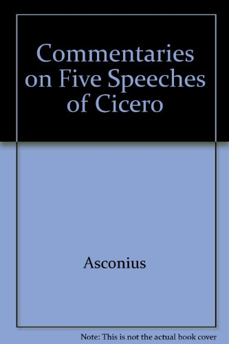 9781853990519: Commentaries on 5 Speeches of Cicero (English and Latin Edition)