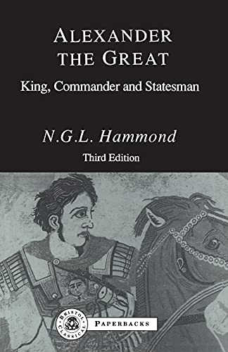 9781853990687: Alexander the Great: King, Commander and Statesman