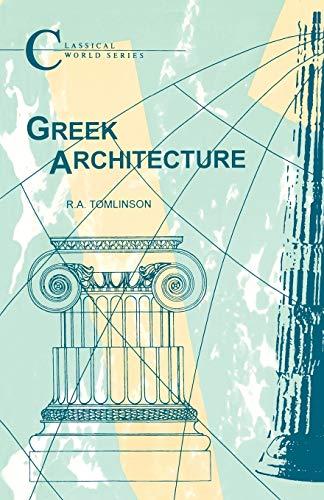 Greek Architecture (Classical World): R.A. Tomlinson
