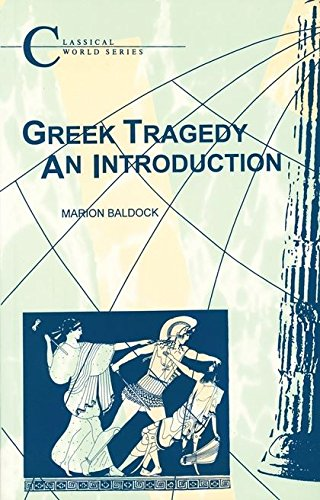 greek tragedy an introduction classical world by marion baldock