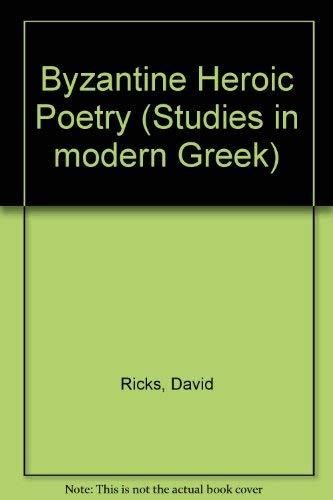 9781853991240: Byzantine Heroic Poetry (Studies in modern Greek)