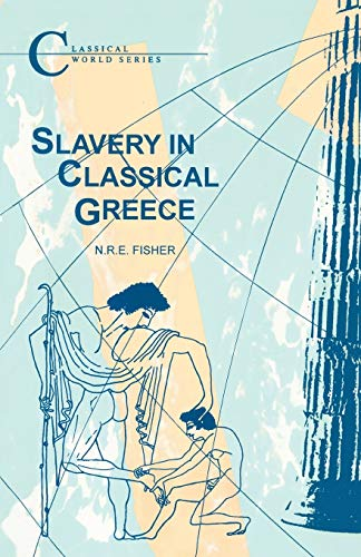 9781853991349: Slavery in Classical Greece (Classical World)