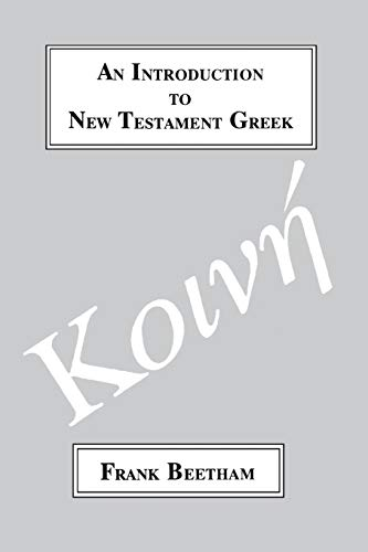9781853993381: An Introduction to New Testament Greek: A Quick Course in the Reading of Koine Greek (Greek Language)