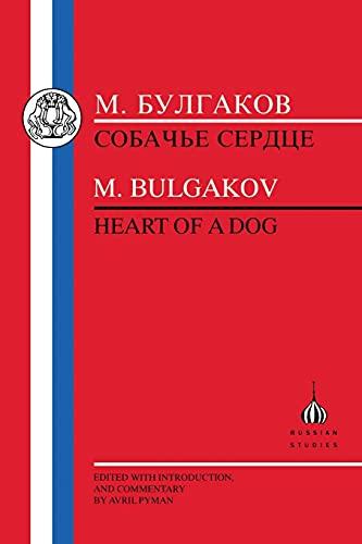 M. Bulgakov: Heart of a Dog =: Bulgakov, Mikhail