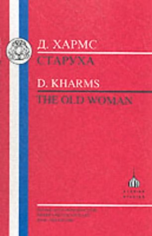 9781853993411: Kharms: The Old Woman (Bristol Russian Texts Series)