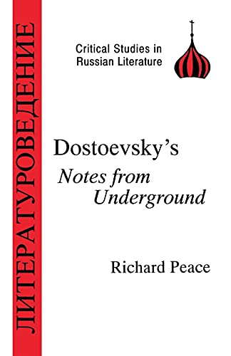 Dostoevsky's Notes from Underground (BCP Critical Studies in Russian Literature): Peace, ...