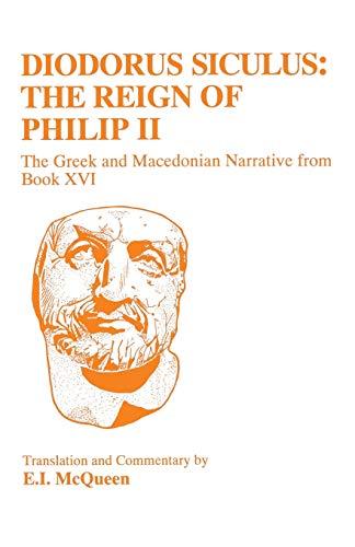 Diodorus Siculus: The Reign of Philip II: Editor-E.I. McQueen
