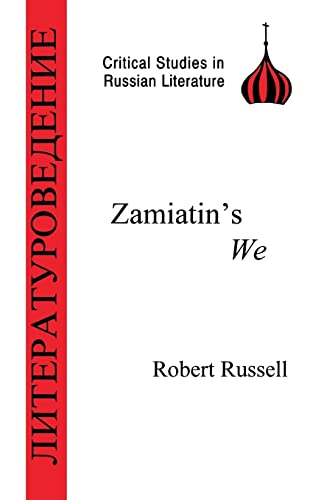Zamiatin's We (Critical Studies in Russian Literature) (9781853993930) by Robert Russell
