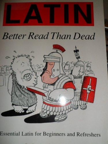 9781853994104: Latin: Better Read Than Dead (Latin Language) (English and Latin Edition)
