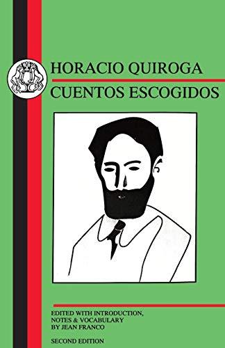 Quiroga: Cuentos Escogidos (BCP Spanish Texts): Quiroga, Horacio, Franco,