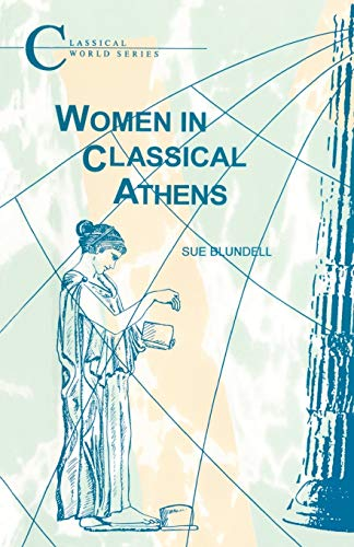 9781853995439: Women in Classical Athens (Classical World Series)