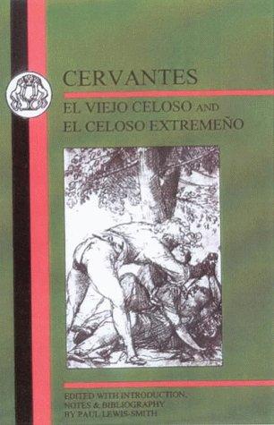 9781853996078: Cervantes: El Viejo Celoso and El Celoso Extremeno (Spanish Texts)