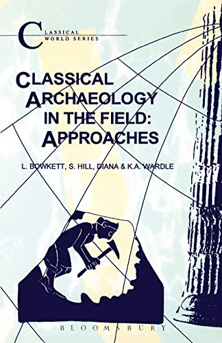 9781853996177: Classical Archaeology in the Field: Approaches (Classical World)