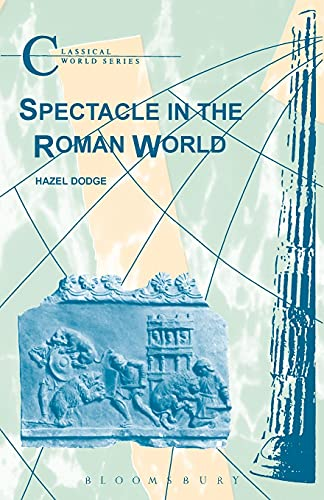Spectacle in the Roman World (Classical World Series)