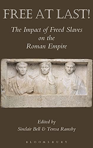 9781853997518: Free At Last!: The Impact of Freed Slaves on the Roman Empire