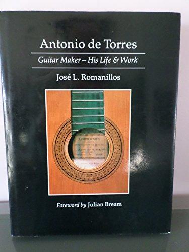 9781854040039: Antonio de Torres, Guitar Maker: His Life & Work