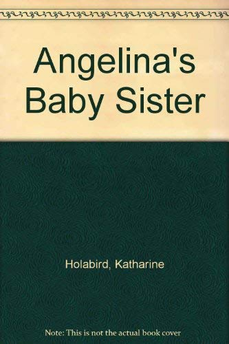 9781854061164: Angelina's Baby Sister