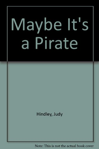 Maybe It's a Pirate (9781854061492) by Judy Hindley; Selina Young