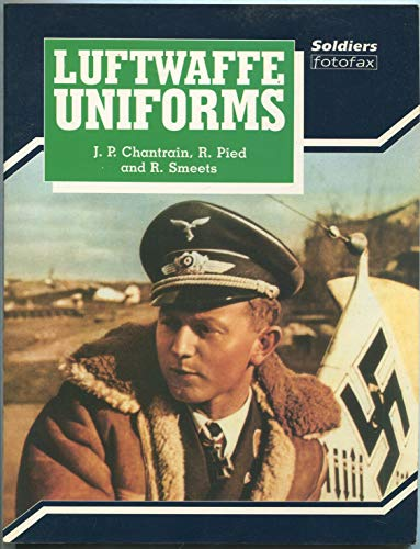 Luftwaffe Uniforms (Soldiers Fotofax): J. P. Chantrain