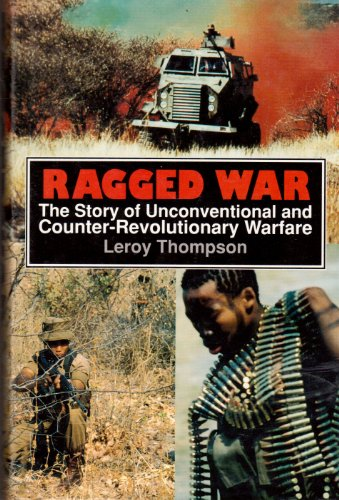 Ragged War: Story of Unconventional and Counter-revolutionary: Thompson, Leroy