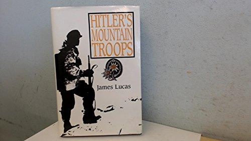 Hitler's Mountain Troops: Lucas, James