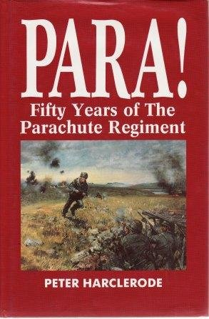 9781854090973: Para!: Fifty Years of the Parachute Regiment