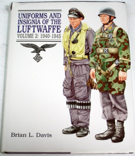 9781854091079: Uniforms and Insignia of the Luftwaffe: 1940-45 v. 2 (Uniforms and Insignia of the Luftwaffe, Vol 2)
