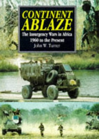 9781854091284: Continent Ablaze: Insurgency Wars in Africa 1960 to the Present