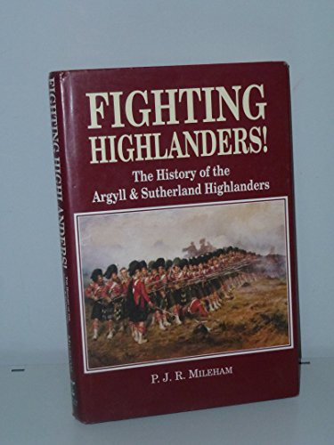 Fighting Highlanders!: History of the Argyll and
