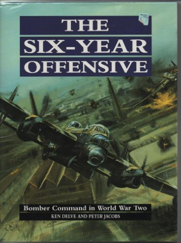 9781854091420: The Six Year Offensive: RAF Bomber Command, 1939-45