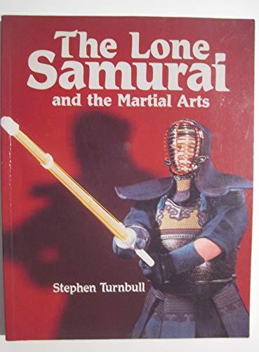 9781854091444: The Lone Samurai and the Martial Arts