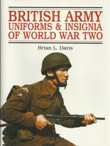 9781854091598: British Army Uniforms & Insignia of World War Two