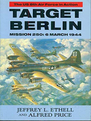 9781854091642: Target Berlin: Mission 250 : 6 March 1944