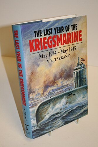 9781854091697: The Last Year of the Kriegsmarine - May 1944 - May 1945