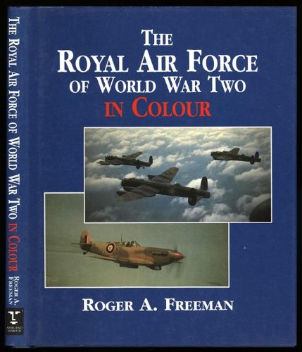 9781854091857: The Royal Air Force of World War Two in Colour