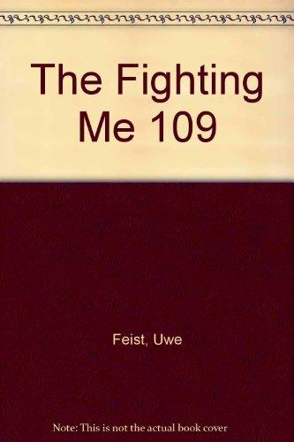 The Fighting Me 109: Feist, Uwe