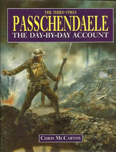 Passchendaele: The Day-By-Day Account: McCarthy, Chris
