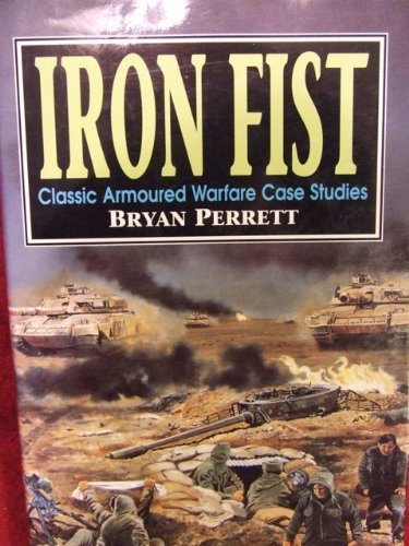 Iron Fist: Classic Armoured Warfare Case Studies: Perrett, Bryan