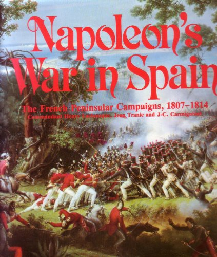 Napoleon's War in Spain: The French Peninsular Campaigns, 1807-1814 (1854092197) by Henry Lachouque; Jean Tranie