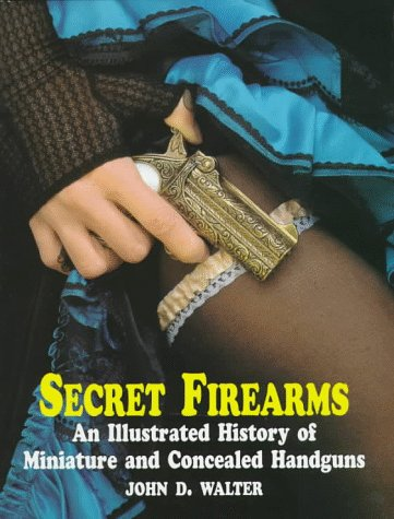 9781854092304: Secret Firearms:Miniature & Concealed Hg: A Short History of Compact, Concealed and Disguised Handguns