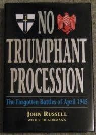 9781854092342: No Triumphant Procession: The Forgotten Battles of April 1945
