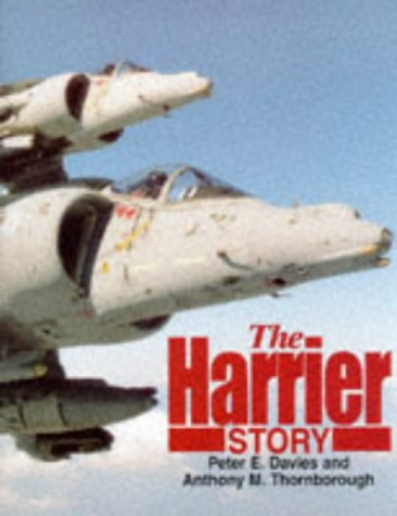 The Harrier Story: Davies, Peter E and Anthony M Thornborough