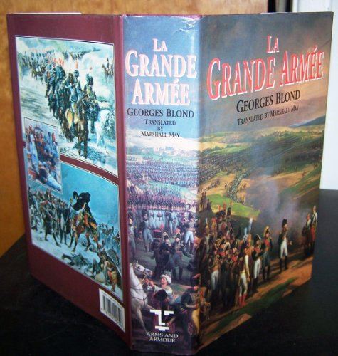 La Grande armee ;; [by] Georges Blond ; translated by Marshall May: Blond, Georges