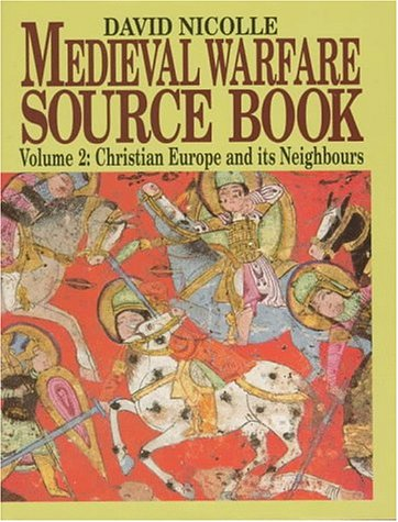 9781854093073: The Medieval Warfare Source Book: Vol. 2. Christian Europe and its Neighbours
