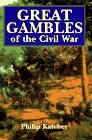 Great Gambles of the Civil War