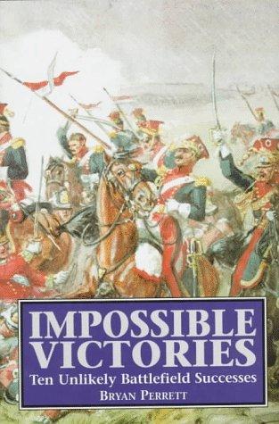 9781854093141: Impossible Victories: Ten Unlikely Battlefield Successes