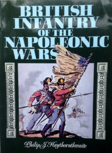 9781854093264: The British Infantry in the Napoleonic Wars