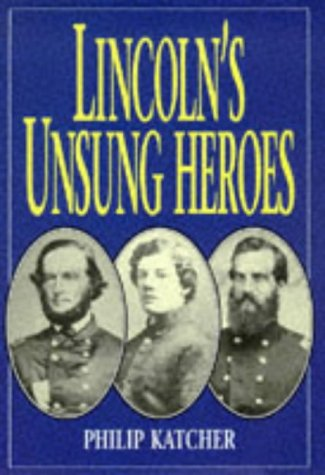 9781854093509: Lincoln's Unsung Heroes