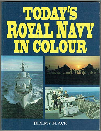 Today's Royal Navy in colour (9781854093646) by Flack, Jeremy